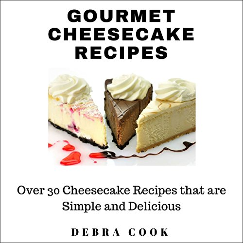 Gourmet Cheesecake Recipes audiobook cover art