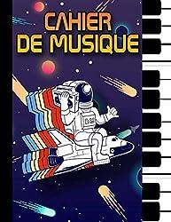 Cahier de Musique: Carnet de Musique - Papier Manuscrit - Partitions Vierges - 100 Pages - Grand Format - Couverture astronaute.
