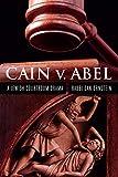 Cain v. Abel: A Jewish Courtroom Drama