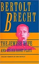 Jewish Wife و الأخرى قصير ومسرحياته: يشتمل على: في مربع البحث of Justice ؛ informer ؛ فيل عضلة بطة الساق ؛ تؤخذ المقاسات ؛ استثناء والقاعدة ؛ salzburg الرقص of Death (brecht ، bertolt)