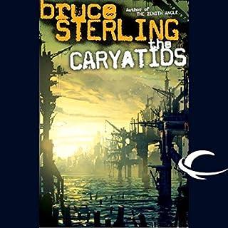 The Caryatids                    Autor:                                                                                                                                 Bruce Sterling                               Sprecher:                                                                                                                                 Jay Snyder                      Spieldauer: 12 Std. und 16 Min.     4 Bewertungen     Gesamt 3,5