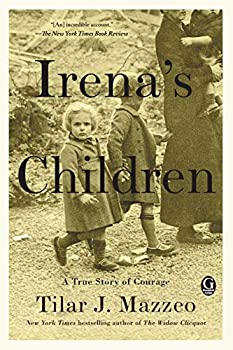 Irena s Children  The Extraordinary Story of the Woman Who Saved 2,500 Children from the Warsaw Ghetto