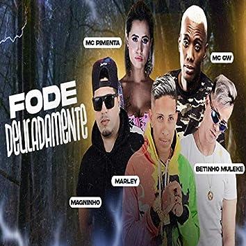 Fode Delicadamente (feat. MC GW & Mc Pimenta)