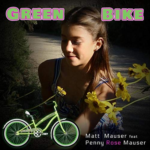 Green Bike (feat. Penny Rose Mauser)