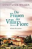 Die Frauen der Villa Fiore 1: Giulias Geschichte - Roman (Die Villa-Fiore-Saga)