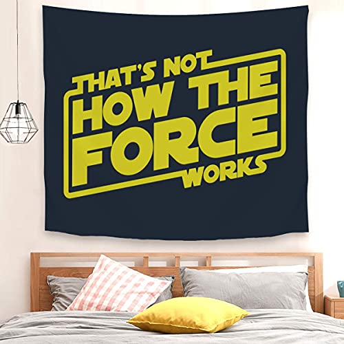 That Not How the Force Works - Tapiz para colgar en la pared para dormitorio, sala de estar, comedor, 150 x 130 cm
