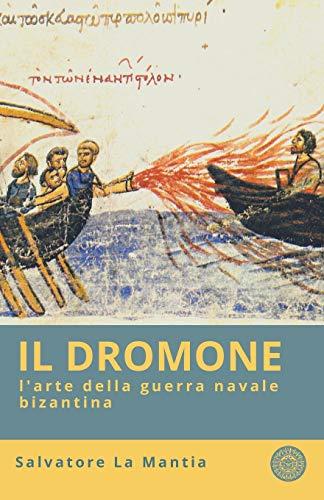 Il Dromone, l'arte della guerra navale bizantina