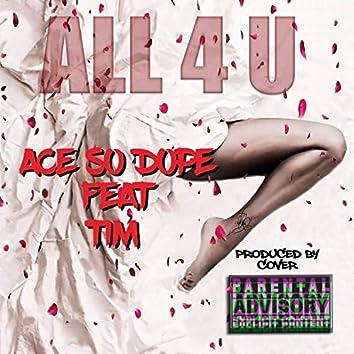 All 4 U (feat. Tim)