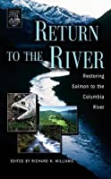 Return to the River: Restoring Salmon Back to the Columbia River