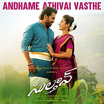 """Andhame Athivai Vasthe (From """"Sulthan"""")"""