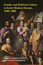 Gender and Political Culture in Early Modern Europe, 1400-1800 (English Edition)