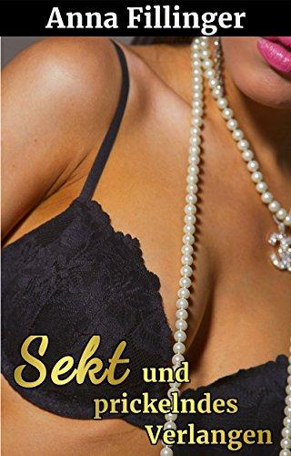 Sekt und prickelndes Verlangen (Reiche Männer, junge Frauen 2)
