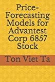 Price-Forecasting Models for Advantest Corp 6857 Stock (Nikkei 225 Components)