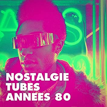 Nostalgie tubes années 80
