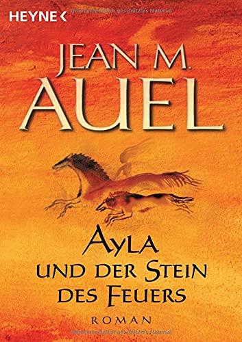 Ayla und der Stein des Feuers (Ayla - Die Kinder der Erde, Band 5)