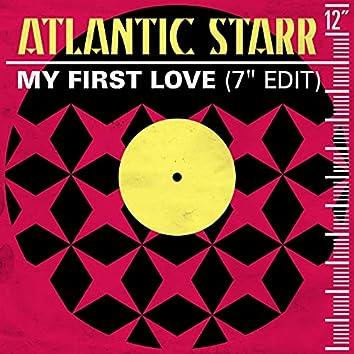 "My First Love (7"" Edit)"