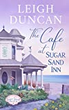 The Cafe At Sugar Sand Inn: Clean and Wholesome Contemporary Women's Fiction (Sugar Sand Beach Book 3)