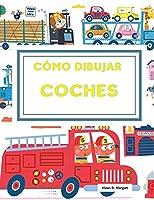 Cómo dibujar coches: Aprende a dibujar paso a paso impresionantes coches, camiones y otros vehículos para niños de 4 a 12 años