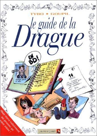 Le Guide de la drague de Goupil (28 août 1996) Broché