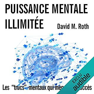 Puissance Mentale Illimitée                   Written by:                                                                                                                                 David M. Roth                               Narrated by:                                                                                                                                 Cyril Godefroy                      Length: 10 hrs and 36 mins     2 ratings     Overall 3.5