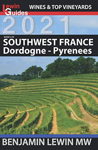 Wines of Southwest France: Dordogne to Pyrenees (Guides to Wines and Top Vineyards, Band 3)