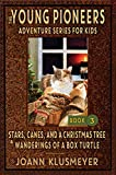 Stars, Canes, and a Christmas Tree and Wanderings of a Box Turtle: An Anthology of Young Pioneer Adventures (The Young Pioneers Adventure Series for Kids Book 3) (English Edition)