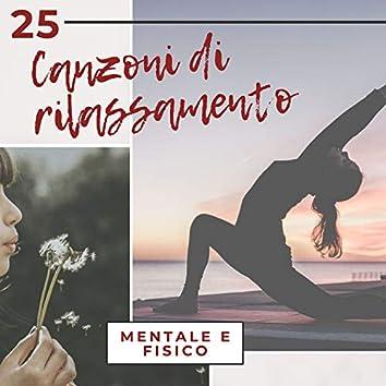 # 25 Canzoni di rilassamento mentale e fisico