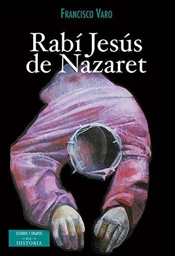 Rabi Jesus De Nazaret (ESTUDIOS Y ENSAYOS)