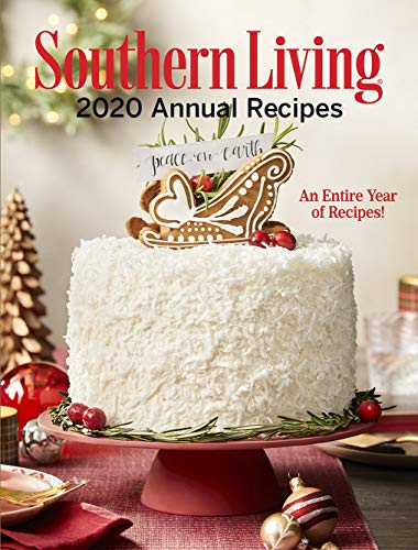 Southern Living 2020 Annual Recipes: An Entire Year of Recipes (Southern Living Annual Recipes)