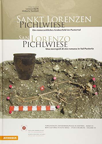San Lorenzo. Pichlwiese. Una necropoli di età romana in Val Pusteria. Ediz. italiana e tedesca