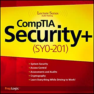 CompTIA Security+ (SY0-201) Lecture Series                   By:                                                                                                                                 PrepLogic                               Narrated by:                                                                                                                                 uncredited                      Length: 3 hrs and 4 mins     176 ratings     Overall 3.5