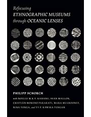 Refocusing Ethnographic Museums Through Oceanic Lenses
