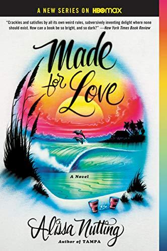 <em>Made for Love: A Novel</em>