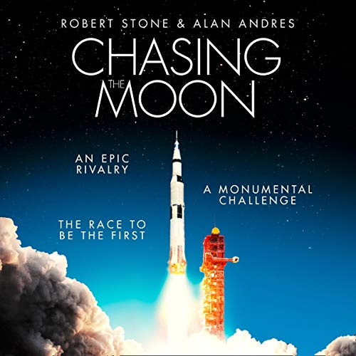 Chasing the Moon                   By:                                                                                                                                 Robert Stone,                                                                                        Alan Andres                               Narrated by:                                                                                                                                 Eric Meyers                      Length: 12 hrs and 49 mins     Not rated yet     Overall 0.0