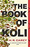 The Book Of Koli: The Rampart Trilogy, Book 1 (shortlisted for the Philip K. Dick Award)...