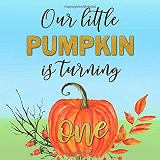 Our Little Pumpkin is Turning One: Birthday Party Keepsake Guestbook for Girl or Boy's 1st Bday - Cute Orange Blue & Gold Autumn Themed Sign in ... for Email, Name and Address  - Square Size
