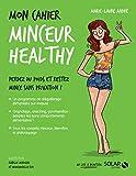 Mon cahier Minceur healthy - Format Kindle - 9782263155154 - 4,99 €