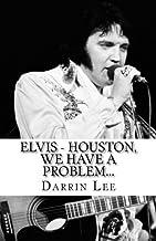 ELVIS - Houston, We Have A Problem...