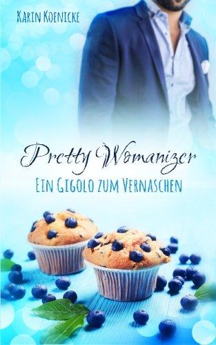 Pretty Womanizer - Ein Gigolo zum Vernaschen