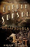 The Garden on Sunset: A Novel of Golden-Era Hollywood (Hollywood's Garden of Allah novels Book 1)