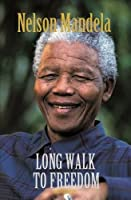 The Long Walk to Freedom: The Autobiography of Nelson Mandela
