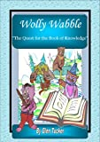 Wolly Wabble ('The Quest for The Book of Knowledge') (English Edition)