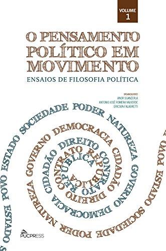 O pensamento político em movimento: Ensaios de filosofia política (Coleção O pensamento político em movimento Livro 1) (Portuguese Edition)