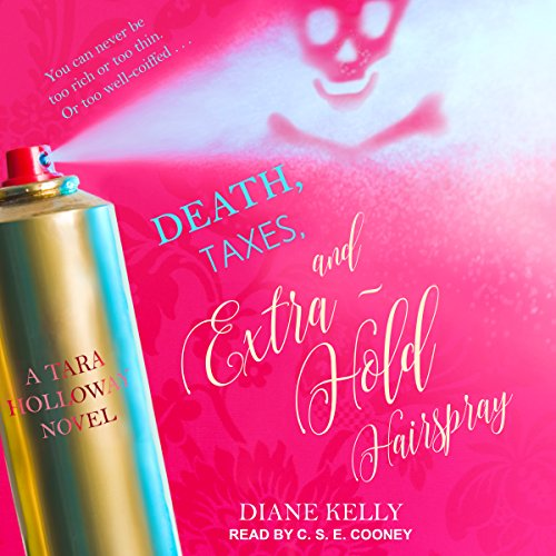 Death, Taxes, and Extra-Hold Hairspray audiobook cover art