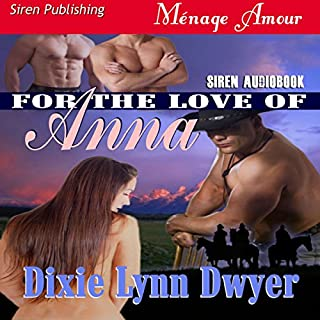 For the Love of Anna     The Town of Pearl, Book 1              By:                                                                                                                                 Dixie Lynn Dwyer                               Narrated by:                                                                                                                                 Olivia Peppersmith                      Length: 6 hrs and 38 mins     91 ratings     Overall 4.4
