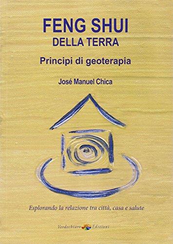 Feng Shui della terra. Principi di geoterapia