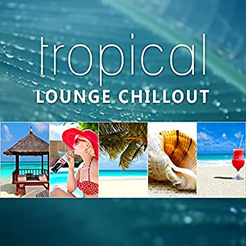 Tropical Lounge Chillout