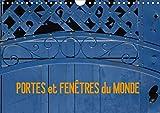 Portes et fenetres du monde (calendrier mural 2021 din a4 horizontal) - voyager grace aux facades de: Voyager grâce aux façades de maison du monde. (Calendrier mensuel, 14 Pages)