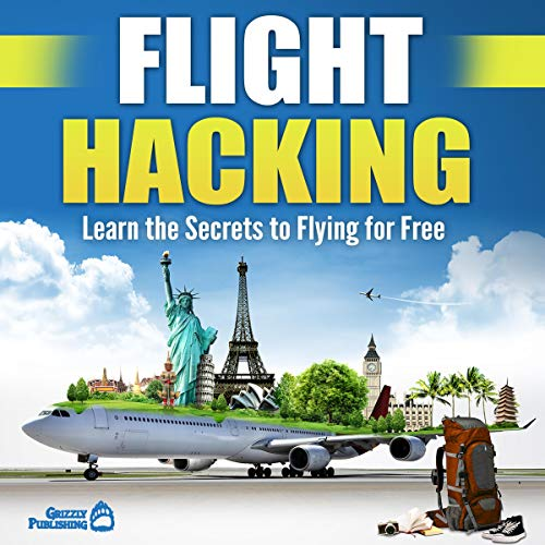 Flight Hacking: Learn the Secrets to Flying for Free                   By:                                                                                                                                 Grizzly Publishing                               Narrated by:                                                                                                                                 Stuart Liam McConville                      Length: 57 mins     Not rated yet     Overall 0.0
