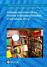 Textbooks and School Library Provision in Secondary Education in Sub-Saharan Africa (World Bank Working Papers Book 126)